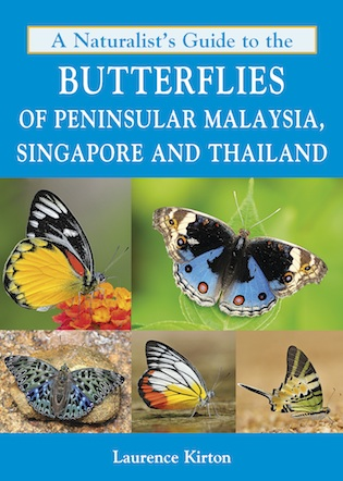 A naturlist's guide to the butterflies of Peninsular Malaysia, Singapore and Thailand