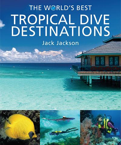 The world 39 s best tropical dive destinations john beaufoy for Best tropical travel destinations