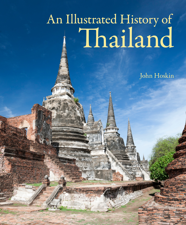 An Illustrated History Of Thailand John Beaufoy Publishing