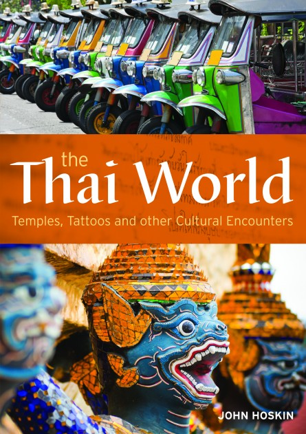 The Thai World - Temples, tattoos and other cultural encounters
