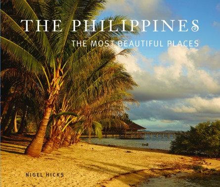 The Philippines The Most Beautiful Places John Beaufoy Publishing